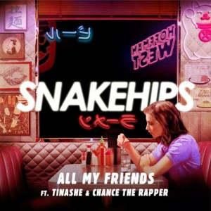 Snakehips – All My Friends