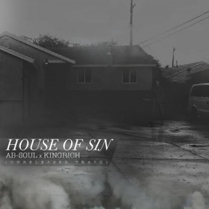Ab-Soul & King Rich - House Of Sin