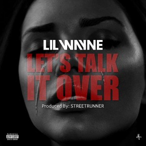 Lil Wayne - Let's Talk It Over