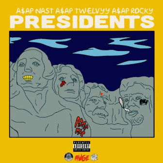 A$AP Mob - Presidents