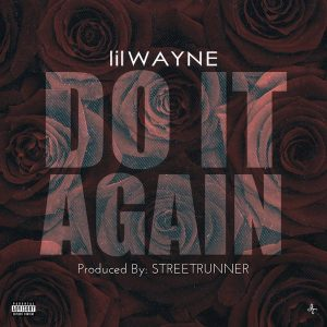 Lil Wayne – Do It Again