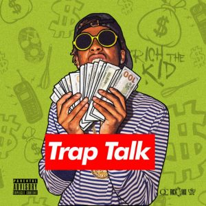 Rich The Kid – Trap Talk