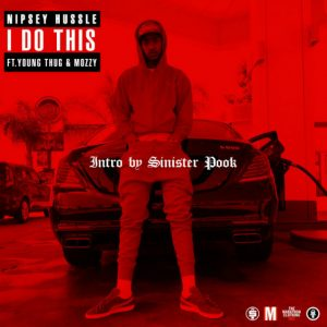 Nipsey Hussle – I Do This