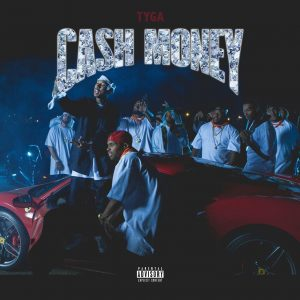Tyga – Cash Money
