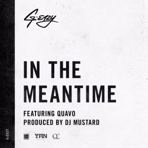 G-Eazy – In The Meantime