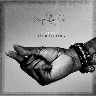 ScHoolboy Q – That Part [Black Hippy Remix]