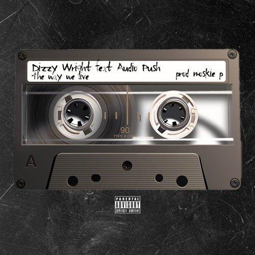 Dizzy Wright - The Way We Live