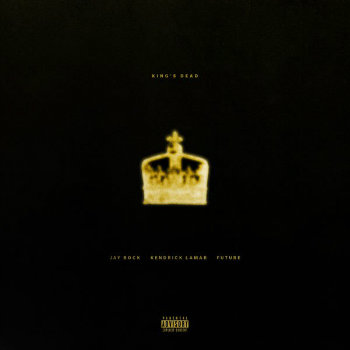Jay Rock, Kendrick Lamar & Future – King's Dead