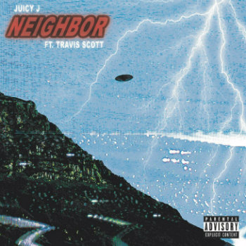 Juicy J Ft. Travis Scott – Neighbor
